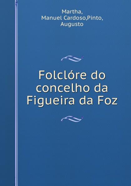 лучшая цена Manuel Cardoso Martha Folclore do concelho da Figueira da Foz