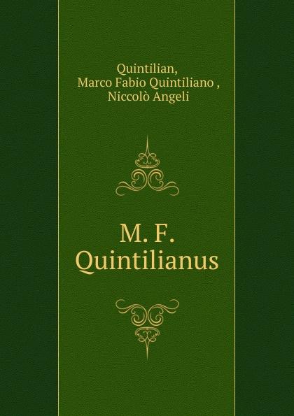 Marco Fabio Quintiliano Quintilian M. F. Quintilianus marco fabio quintiliano quintilian m f quintilianus