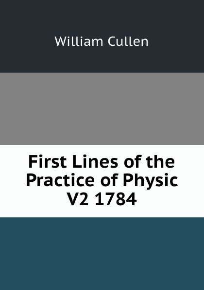 William Cullen First Lines of the Practice of Physic V2 1784 william cullen first lines of the practice of physic vol 1