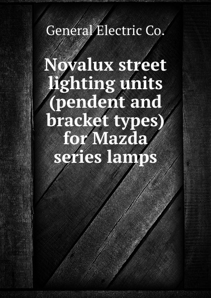 Novalux street lighting units (pendent and bracket types) for Mazda series lamps