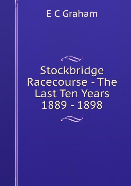 Stockbridge Racecourse - The Last Ten Years 1889 - 1898