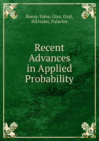 Glaz Baeza-Yates Recent Advances in Applied Probability цена