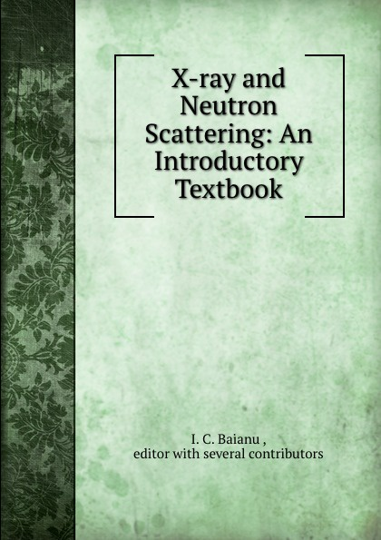 I.C. Baianu X-ray and Neutron Scattering: An Introductory Textbook lois rudnick p american identities an introductory textbook