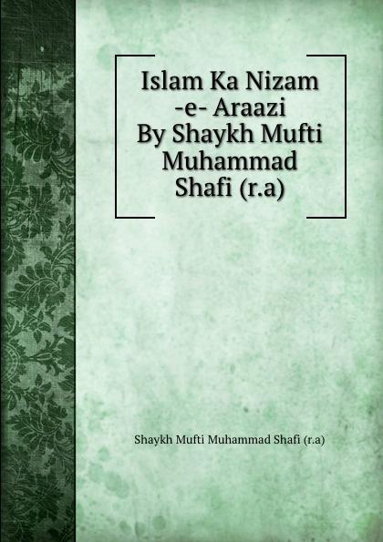 Shaykh Mufti Muhammad Shafi Islam Ka Nizam -e- Araazi By Shaykh Mufti Muhammad Shafi (r.a) muhammad farooq muhammad shafi and sanam islam khan genetic variability of hepatitis c virus in pakistan