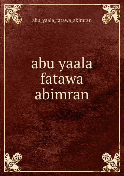 Abu Yaala Fatawa Abimran abu yaala fatawa abimran abu telfan