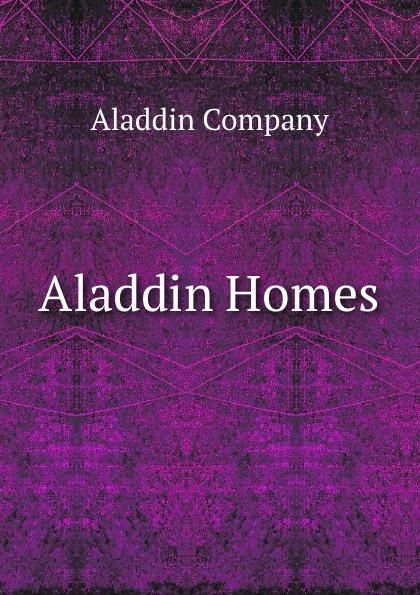 """Aladdin Homes Эта книга — репринт оригинального издания (издательство""""Aladdin..."""