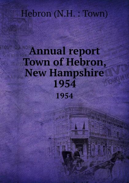 "Annual report Town of Hebron, New Hampshire.  1954 Musgrove,]"", 1955 год), созданный на основе электронной копии..."