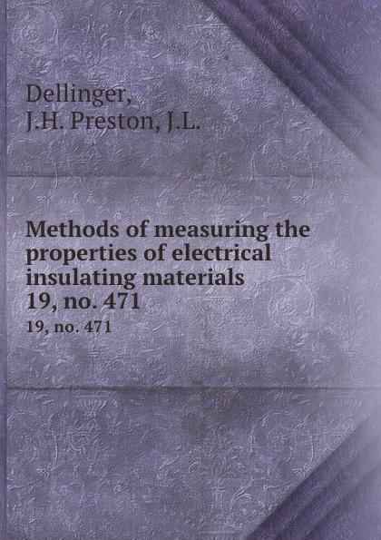 Methods of measuring the properties of electrical insulating materials.  19, no.  471 Редкие, забытые и малоизвестные книги, изданные с петровских времен...