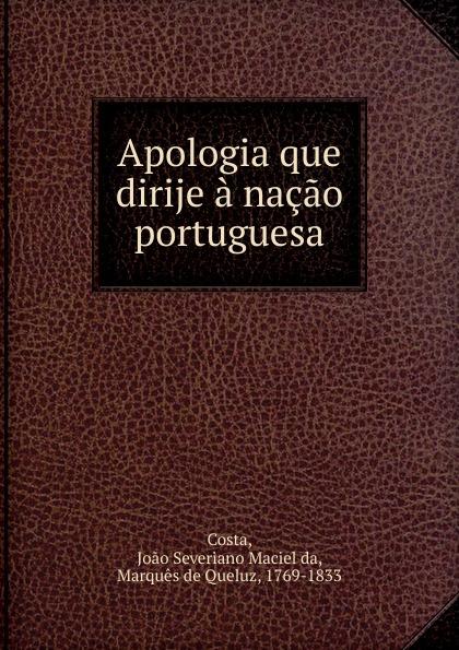 Joao Severiano Maciel da Costa Apologia que dirije a nacao portuguesa apologia simposio fedone