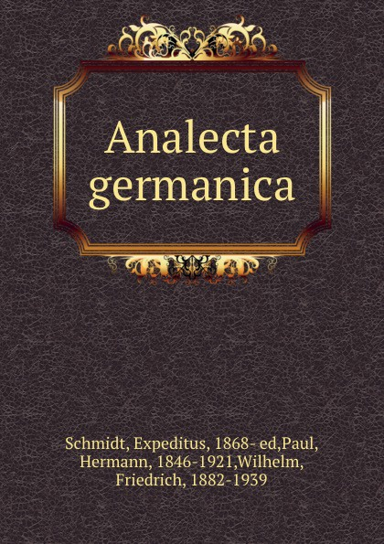 Expeditus Schmidt Analecta germanica hermann paul analecta germanica classic reprint