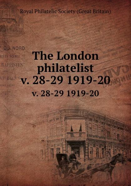 The London philatelist. v. 28-29 1919-20