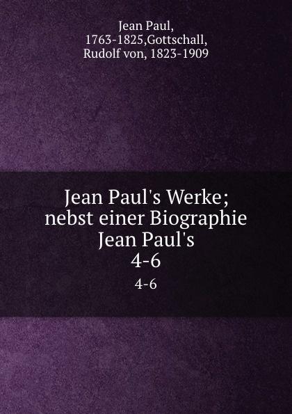 Фото - Jean Paul Jean Paul.s Werke; nebst einer Biographie Jean Paul.s. 4-6 jean paul gaultier le male