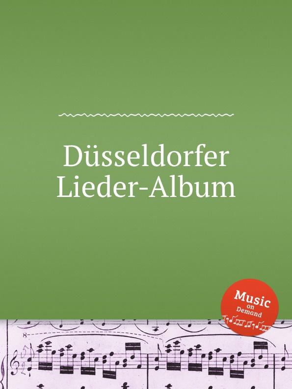 Коллектив авторов Dusseldorfer Lieder-Album c bohm lieder album