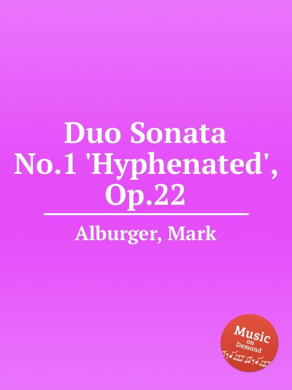M. Alburger Duo Sonata No.1 .Hyphenated., Op.22