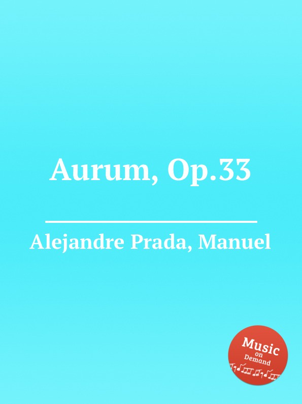 M. Alejandre Prada Aurum, Op.33 m alejandre prada quintet for piano and winds op 51