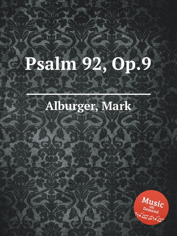 M. Alburger Psalm 92, Op.9 m alburger the lord s prayer op 5