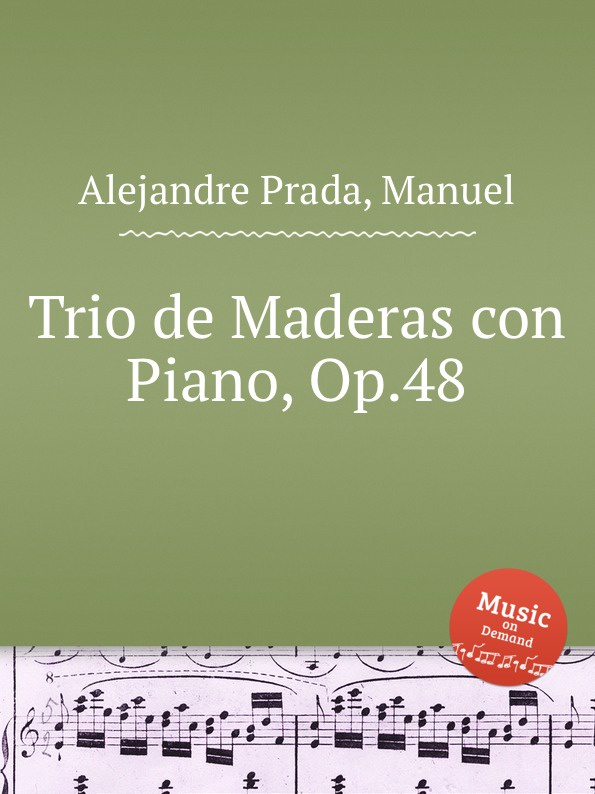 M. Alejandre Prada Trio de Maderas con Piano, Op.48 m alejandre prada quintet for piano and winds op 51