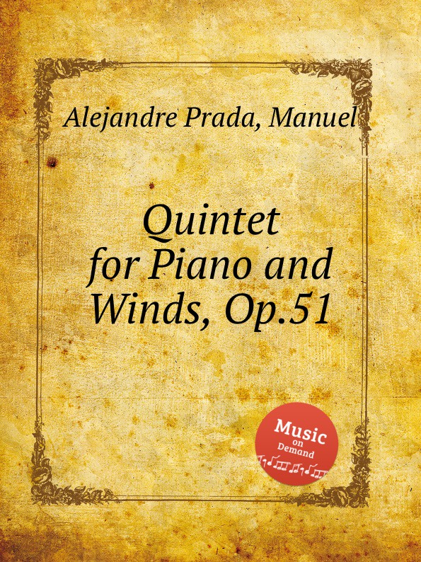 M. Alejandre Prada Quintet for Piano and Winds, Op.51 m alejandre prada quintet for piano and winds op 51