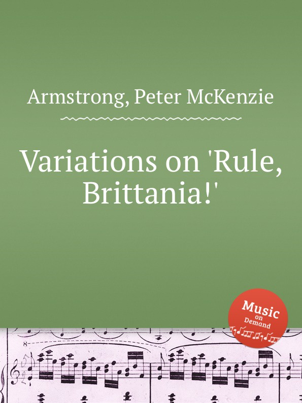 P. McKenzie Armstrong Variations on .Rule, Brittania.. p mckenzie armstrong additudes