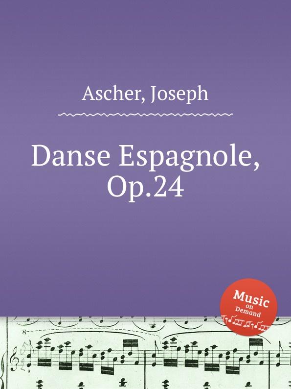 J. Ascher Danse Espagnole, Op.24 b lagye danse espagnole op 102