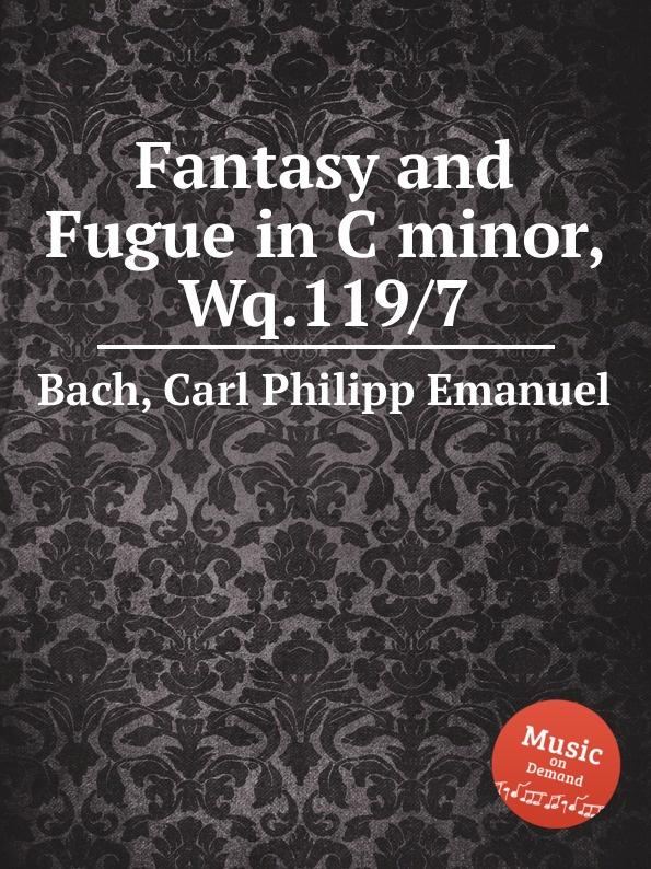 Cal P. E. Bach Fantasy and Fugue in C minor, Wq.119/7 цена и фото