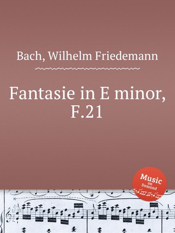 W.F. Bach Fantasie in E minor, F.21 f swinstead fantasie in b flat minor