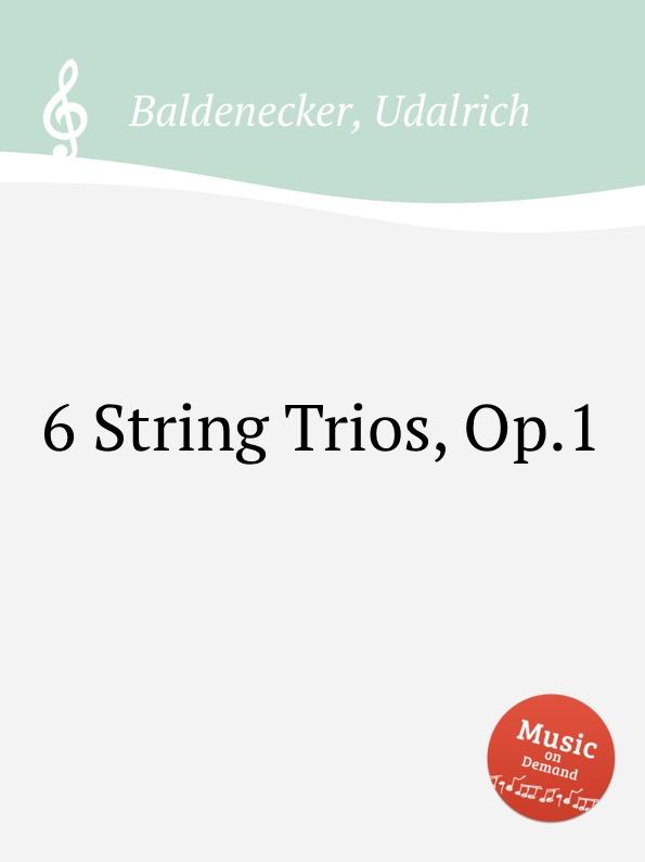 цена U. Baldenecker 6 String Trios, Op.1 в интернет-магазинах