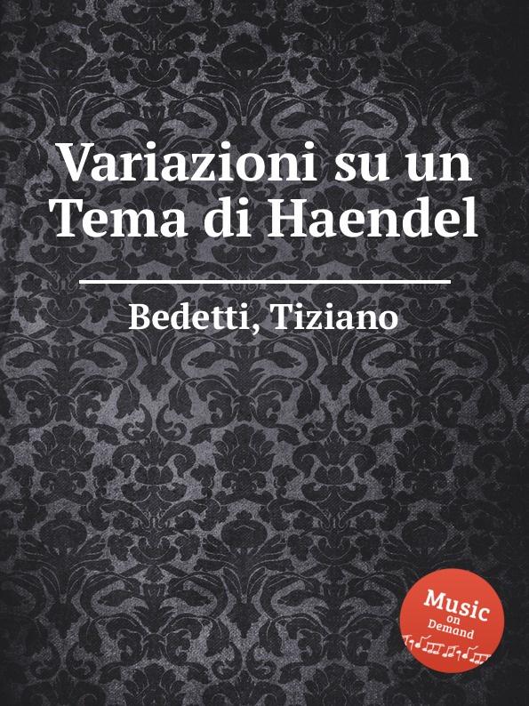 лучшая цена T. Bedetti Variazioni su un Tema di Haendel