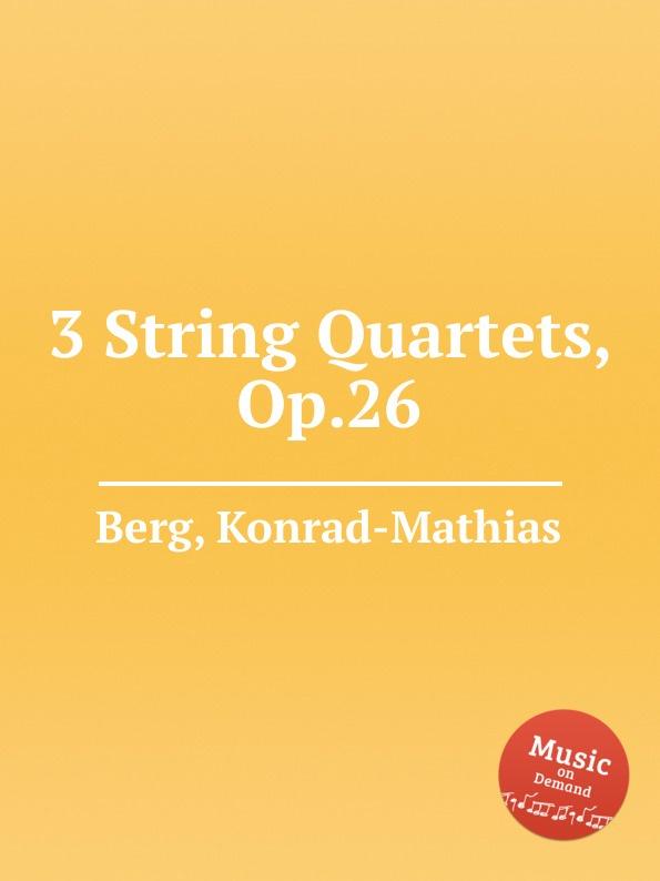 лучшая цена K.-M. Berg 3 String Quartets, Op.26