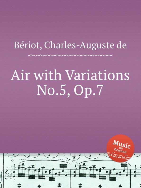 C.-A. de Bériot Air with Variations No.5, Op.7 h nitschmann 7 variations op 15