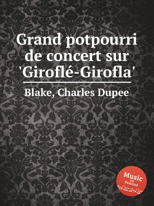 C.D. Blake Grand potpourri de concert sur .Girofle-Girofla. недорого