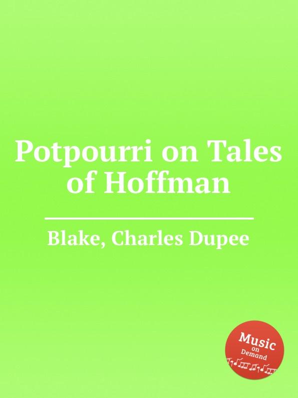 C.D. Blake Potpourri on Tales of Hoffman недорого