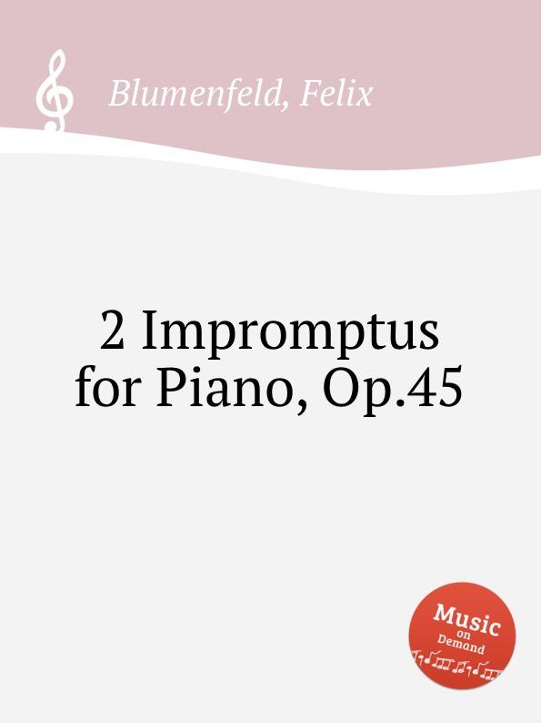 лучшая цена F. Blumenfeld 2 Impromptus for Piano, Op.45