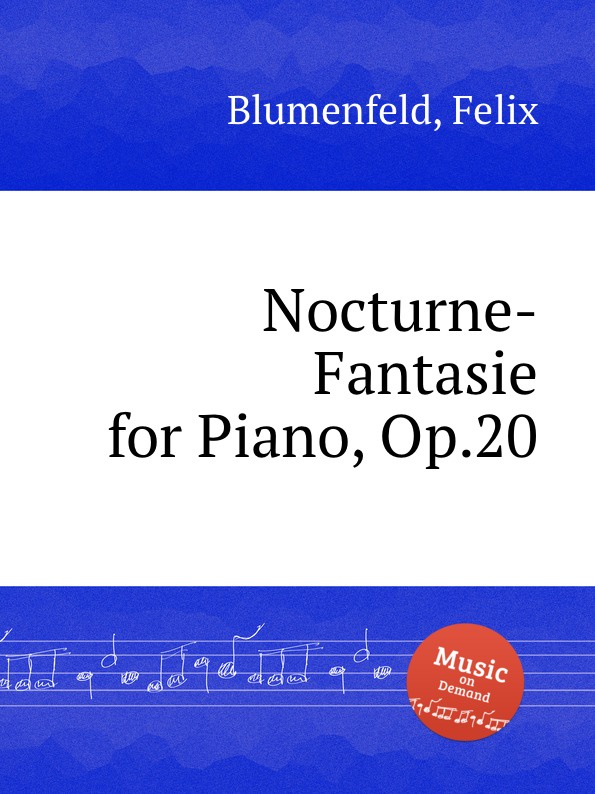 лучшая цена F. Blumenfeld Nocturne-Fantasie for Piano, Op.20