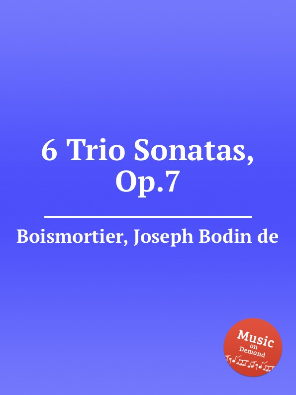 J. B. de Boismortier 6 Trio Sonatas, Op.7 j b de boismortier 6 trio sonatas op 7