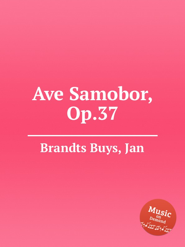 J. Brandts Buys Ave Samobor, Op.37 j brandts buys sizilianische serenade op 28