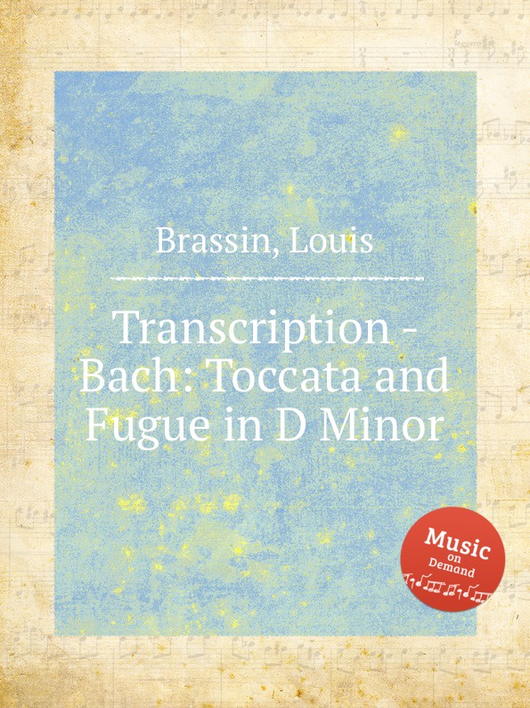 L. Brassin Transcription - Bach: Toccata and Fugue in D Minor r c cohen toccata in a minor