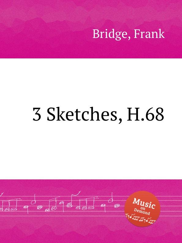 F. Bridge 3 Sketches, H.68 w h lanyon 2 sketches
