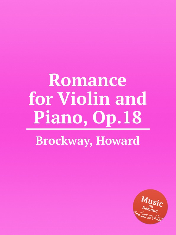 H. Brockway Romance for Violin and Piano, Op.18