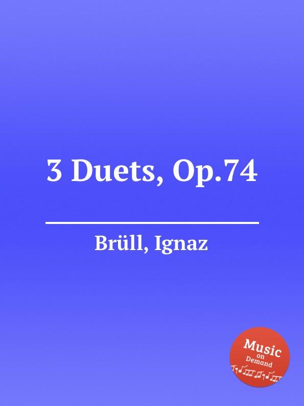 цена I. Brüll 3 Duets, Op.74 в интернет-магазинах