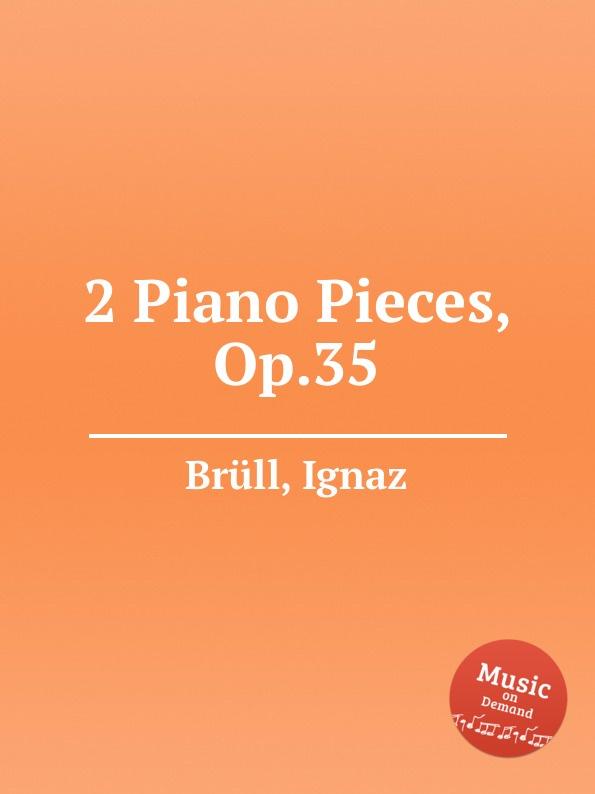 I. Brüll 2 Piano Pieces, Op.35