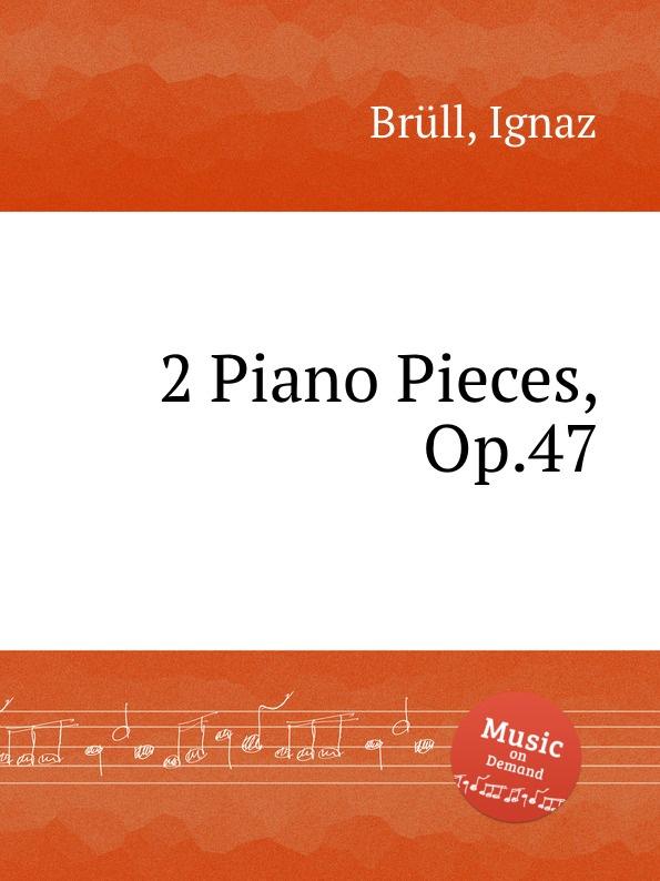 I. Brüll 2 Piano Pieces, Op.47