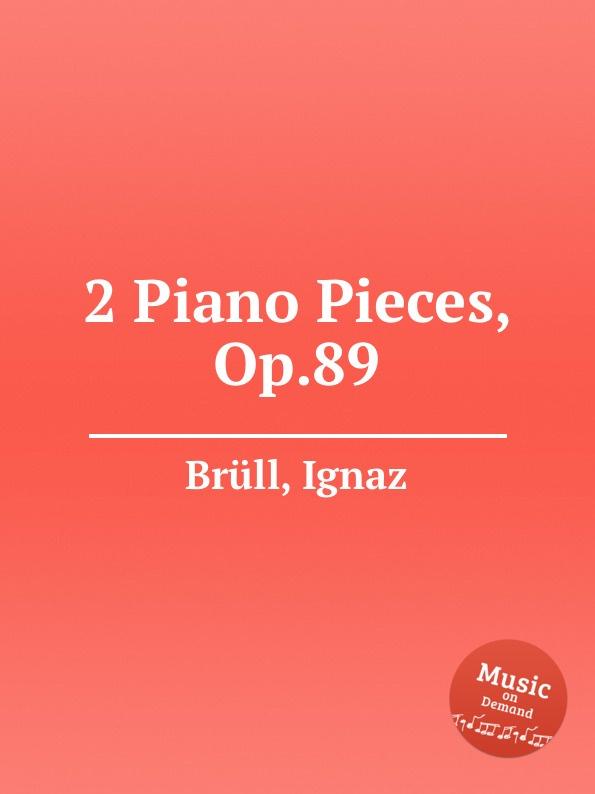 I. Brüll 2 Piano Pieces, Op.89
