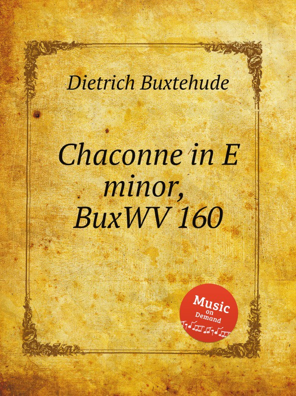 D. Buxtehude Chaconne in E minor, BuxWV 160 d buxtehude chaconne in e minor buxwv 160