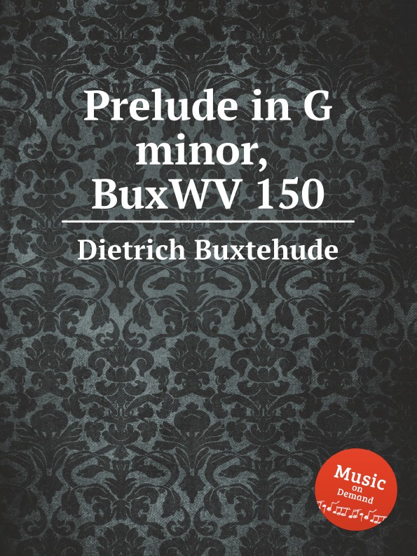 D. Buxtehude Prelude in G minor, BuxWV 150 d buxtehude prelude in f sharp minor buxwv 146