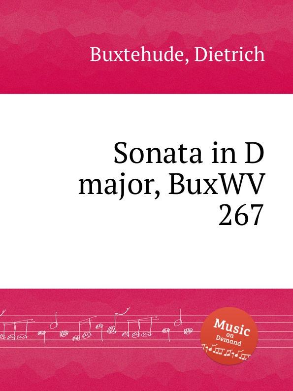 D. Buxtehude Sonata in D major, BuxWV 267 d buxtehude chaconne in e minor buxwv 160