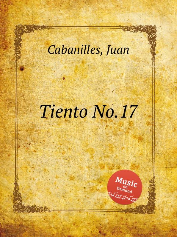 J. Cabanilles Tiento No.17 j cabanilles tiento no 20