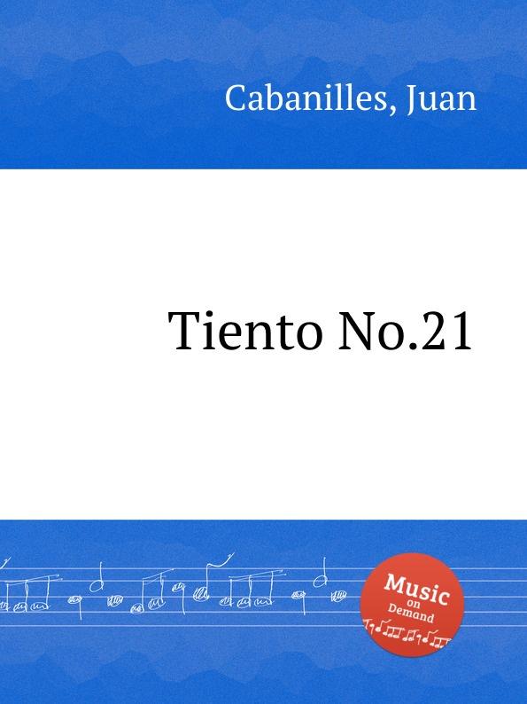 J. Cabanilles Tiento No.21 j cabanilles tiento no 20