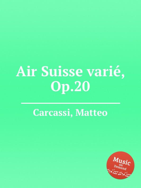 M. Carcassi Air Suisse varie, Op.20 m carcassi air suisse varie op 20