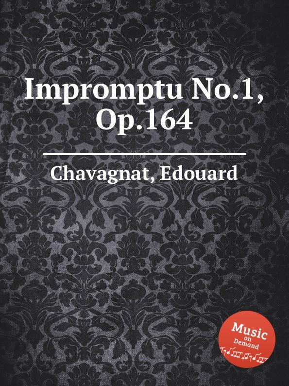 E. Chavagnat Impromptu No.1, Op.164 e chavagnat les minuscules op 185
